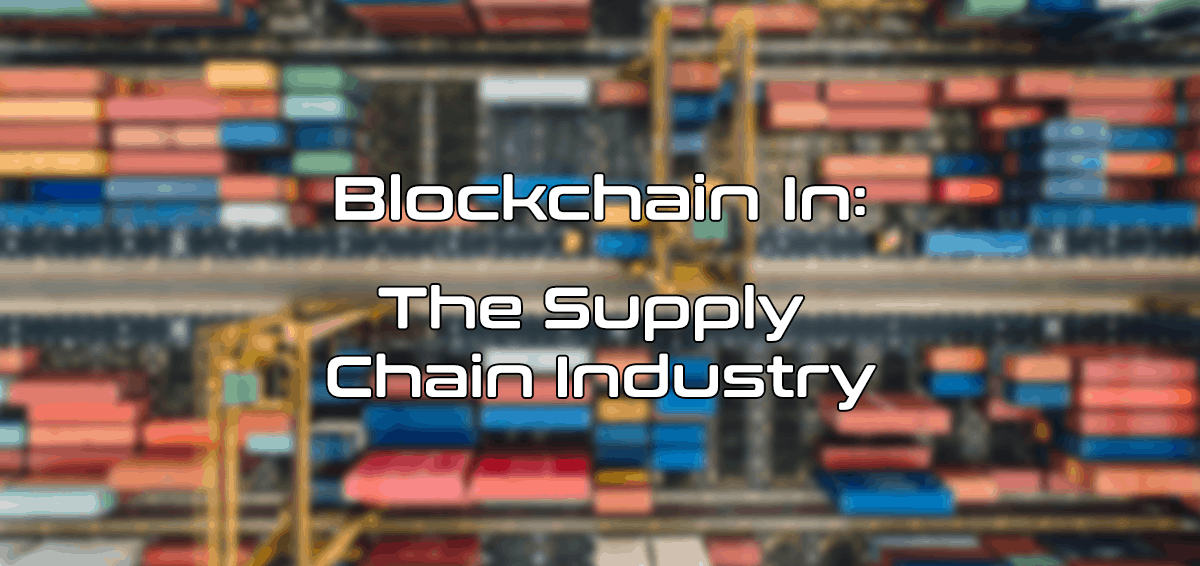 blockchain in the supply chain industry